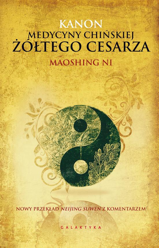 okładka Kanon medycyny chińskiej Żółtego Cesarza. Nowy przekład Neijing Suwen z komentarzemebook | epub, mobi | Ni Maoshing