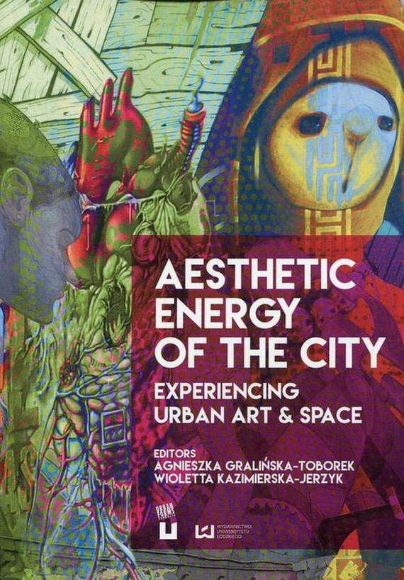 okładka Aesthetic Energy of the City, Ebook   Agnieszka  Gralińska-Toborek, Wioletta  Kazimierska-Jerzyk