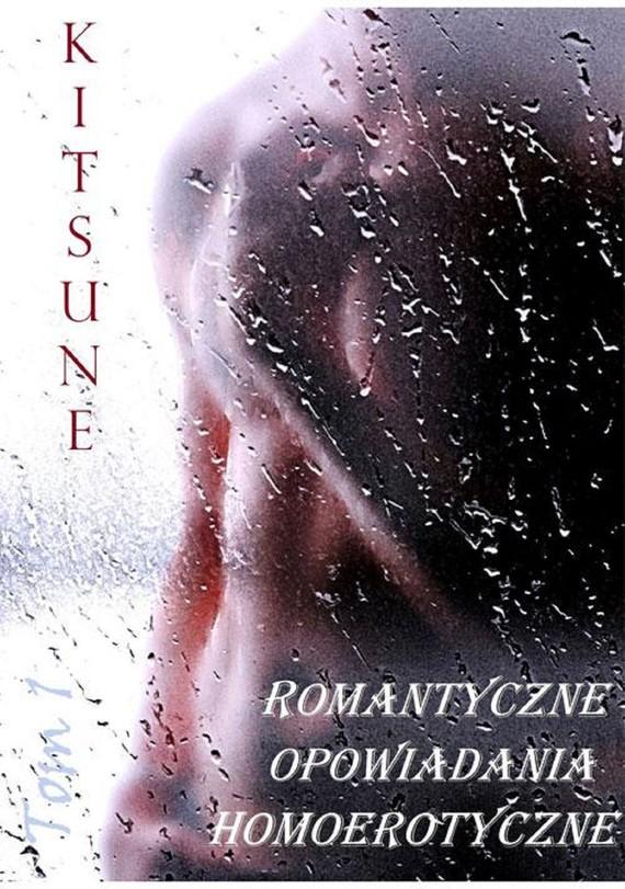 okładka Romantyczne opowiadania homoerotyczne. Tom 1ebook | epub, mobi | Kitsune