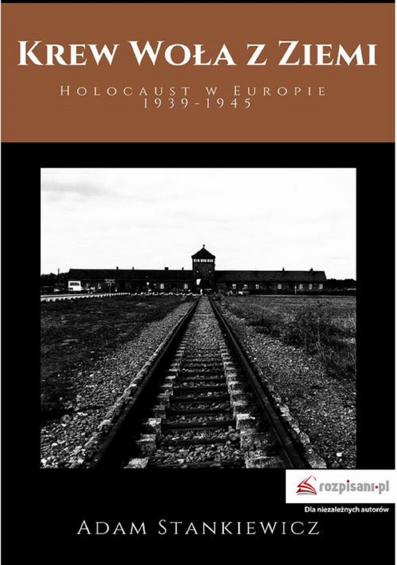 okładka Krew woła z ziemi. Holocaust w Europie 1939-1945ebook | epub, mobi | Adam  Stankiewicz