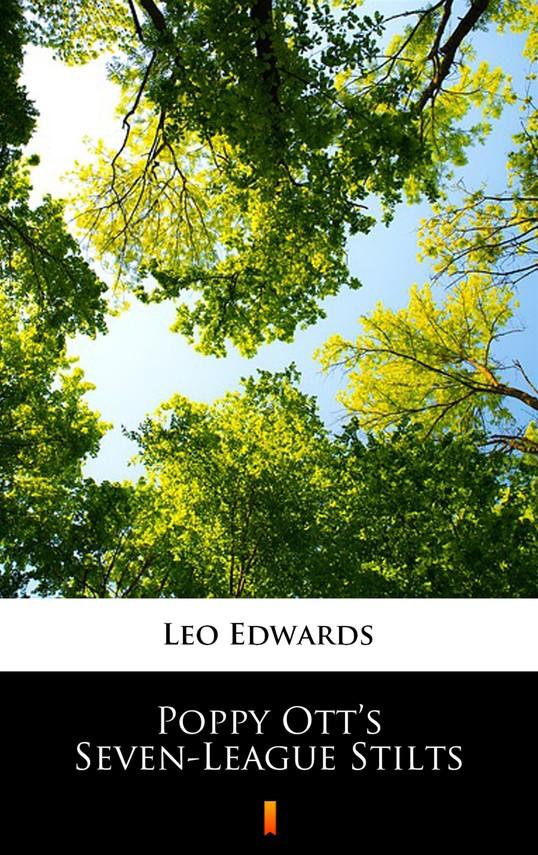 okładka Poppy Ott's Seven-League Stiltsebook | epub, mobi | Leo Edwards