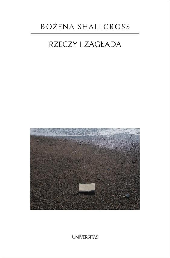 okładka Rzeczy i Zagładaebook | epub, mobi | Bożena Shallcross