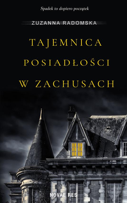 okładka Tajemnica posiadłości w Zachusachebook | epub, mobi | Zuzanna Radomska