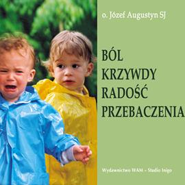 okładka Ból krzywdy radość przebaczenia, Audiobook | Józef Augustyn SJ