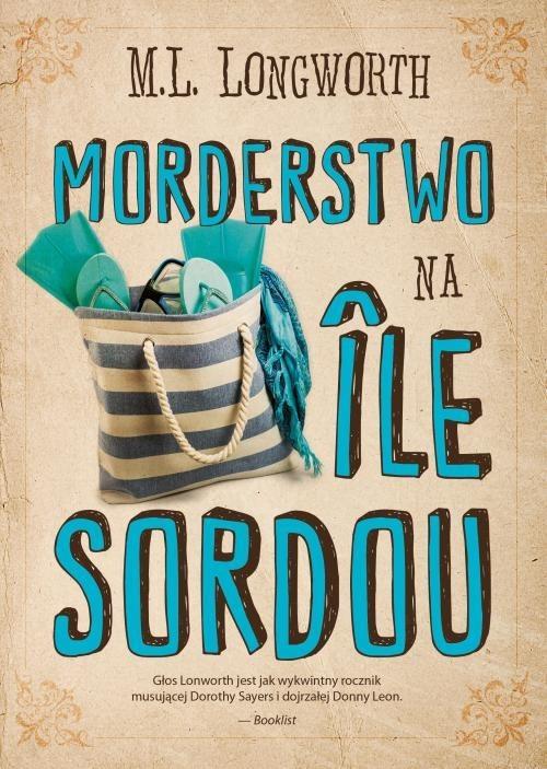 okładka Morderstwo na Ile Sordou, Książka | M. L. Longworth