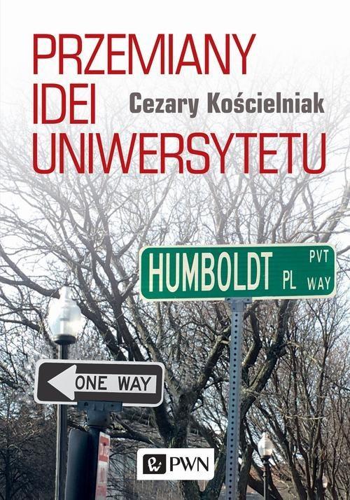 okładka Przemiany idei uniwersytetu, Książka | Cezary Kościelniak