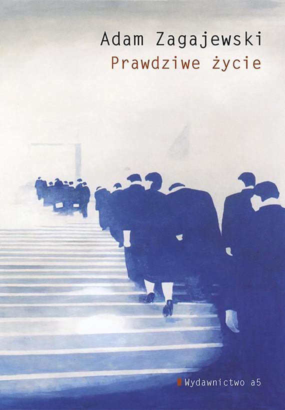okładka Prawdziwe życie, Ebook | Adam Zagajewski