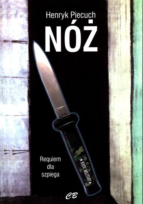 okładka Nóż Requiem dla szpiega, Książka   Piecuch Henryk