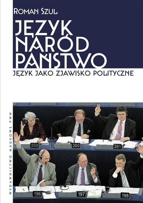 okładka Język Naród Państwo Język jako zjawisko polityczneksiążka      Szul Roman