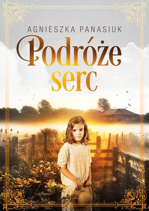 okładka Podróże serc, Książka | Agnieszka Panasiuk