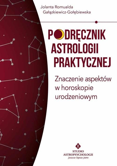 okładka Podręcznik astrologii praktycznej, Książka | Gałązkiewicz-Gołębiewska Jolanta