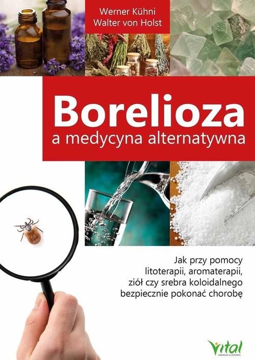okładka Borelioza a medycyna alternatywnaksiążka      Werner Kuhni