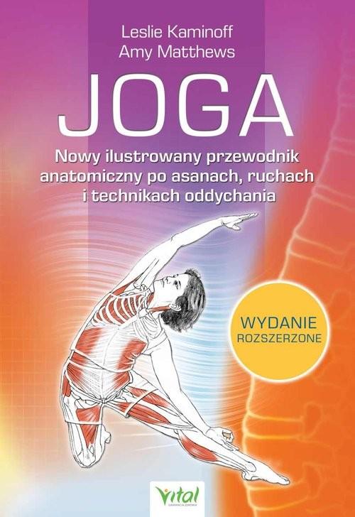 okładka Joga Nowy ilustrowany przewodnik anatomiczny po asanach, ruchach i technikach oddychania, Książka | Kaminoff Leslie