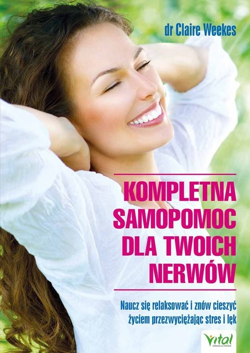 okładka Kompletna samopomoc dla Twoich nerwów, Książka | Weekes Claire