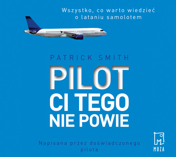okładka Pilot ci tego nie powie, Audiobook | Patrick Smith