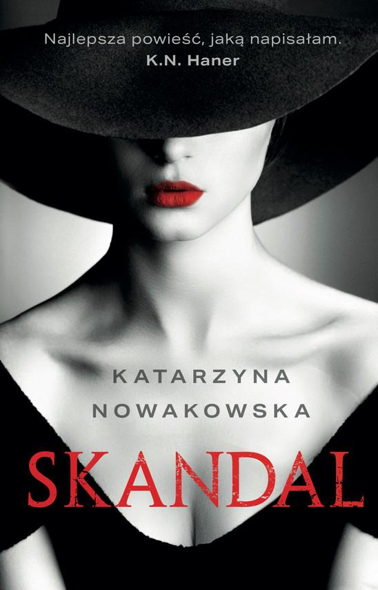 okładka Skandal - PRZEDSPRZEDAŻ, Ebook | Katarzyna Nowakowska