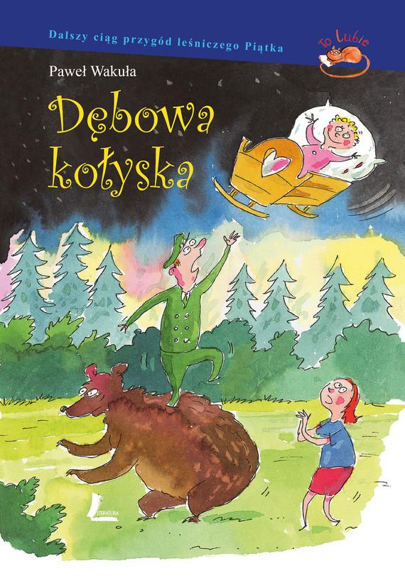 okładka Dębowa kołyskaebook | epub, mobi | Paweł Wakuła