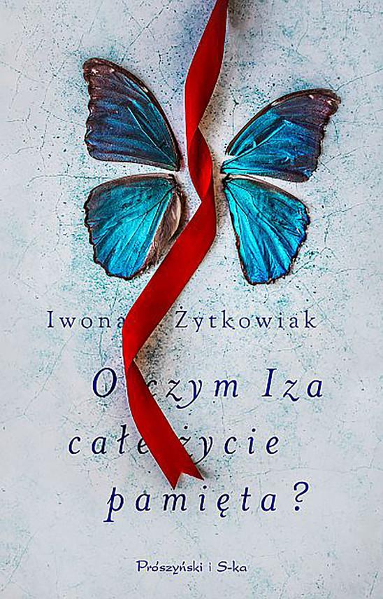 okładka O czym Iza całe życie pamięta ?, Ebook | Iwona Żytkowiak