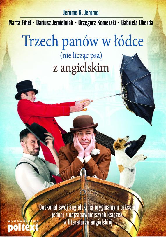 okładka Trzech panów w łódce (nie licząc psa) z angielskim, Ebook | Jerome K. Jerome, Marta  Fihel,