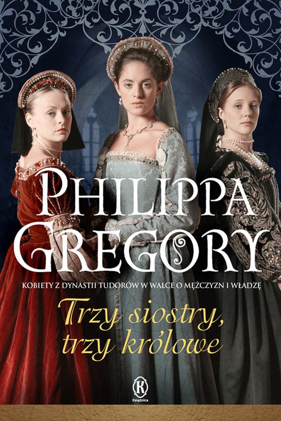 okładka Trzy siostry, trzy króloweebook | epub, mobi | Philippa  Gregory