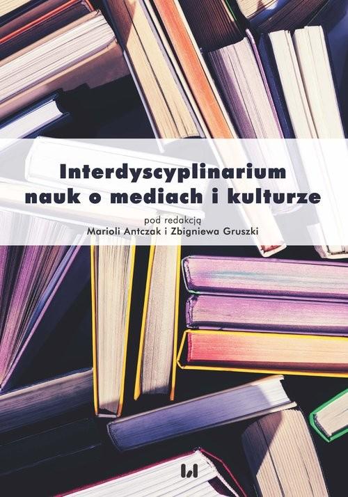 okładka Interdyscyplinarium nauk o mediach i kulturze, Książka |