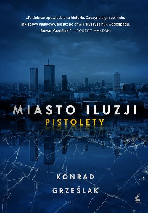 okładka Miasto iluzji Pistoletyksiążka |  | Grześlak Konrad