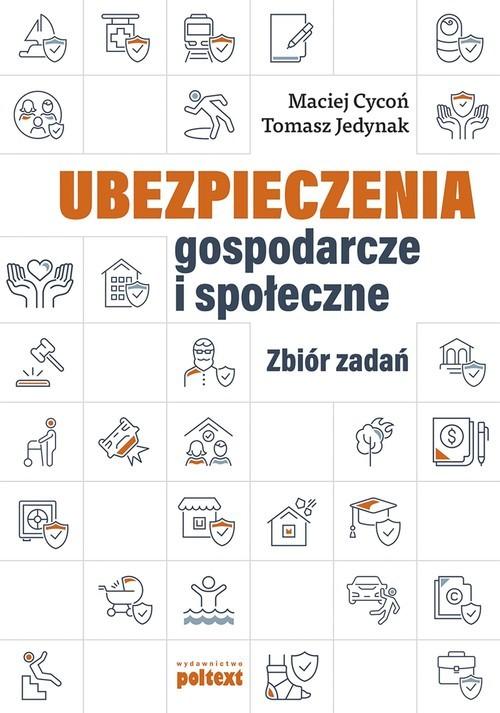 okładka Ubezpieczenia gospodarcze i społeczne Zbiór zadań, Książka | Cycoń Maciej, Tomasz Jedynak
