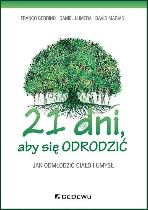 okładka 21 dni, aby się odrodzić. Jak odmłodzić ciało i umysł, Książka | Berrino Franco, Lumera Daniel, Mariani David