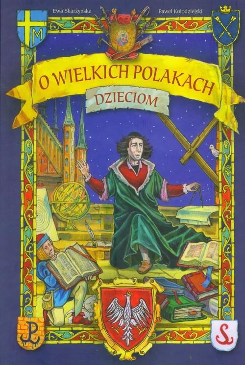 okładka O wielkich Polakach dzieciom, Książka | Skarżyńska Ewa
