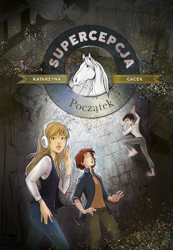 okładka Supercepcja. Początek (wyd. 2020), Ebook   Gacek Katarzyna
