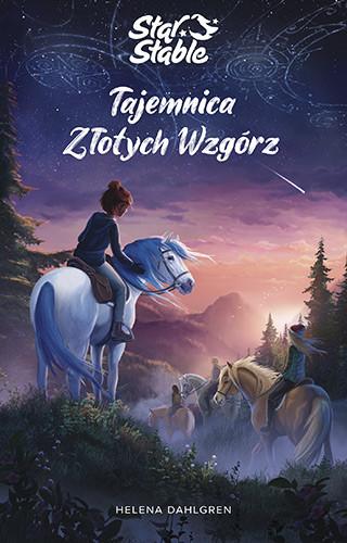 okładka Star Stable. Tajemnica Złotych Wzgórz, Książka | Dahlgren Helena
