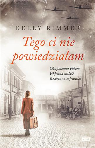 okładka Tego ci nie powiedziałamksiążka      Kelly Rimmer