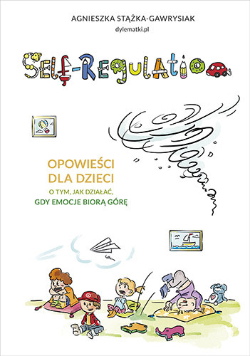 okładka Self-regulation. Opowieści dla dzieciksiążka |  | Stążka-Gawrysiak Agnieszka