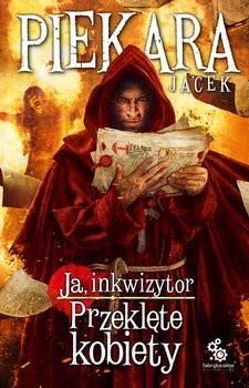 okładka Ja, inkwizytor. Przeklęte kobiety, Książka | Jacek Piekara