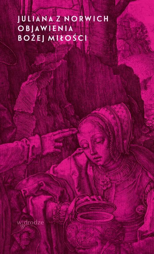 okładka Objawienia Bożej miłości wyd. IIebook | epub, mobi, pdf | Juliana z Norwich