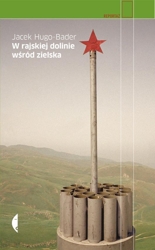 okładka W rajskiej dolinie wśród zielskaebook | epub, mobi | Jacek Hugo-Bader