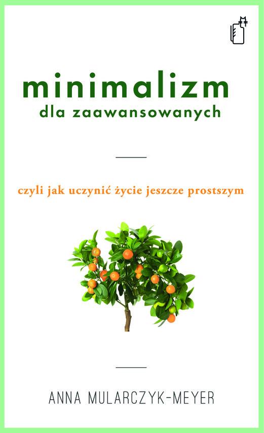 okładka Minimalizm dla zaawansowanychebook | epub, mobi | Anna Mularczyk-Meyer