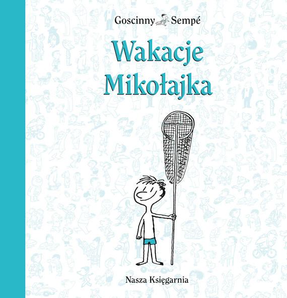 okładka Wakacje Mikołajkaebook | epub, mobi | René Goscinny, Jean-Jacques Sempé