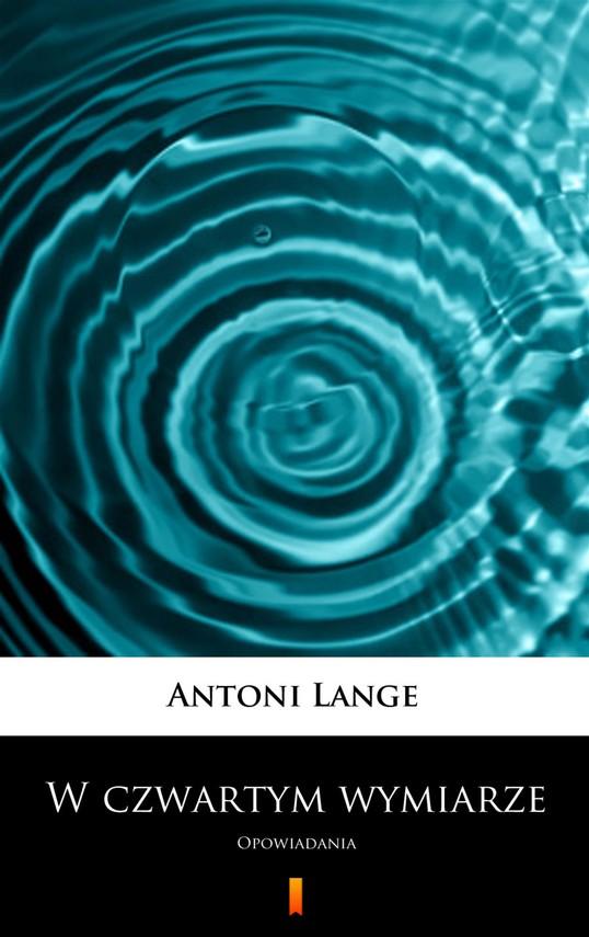 okładka W czwartym wymiarzeebook | epub, mobi | Antoni Lange
