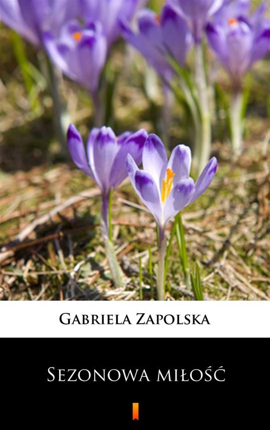 okładka Sezonowa miłośćebook | epub, mobi | Gabriela Zapolska