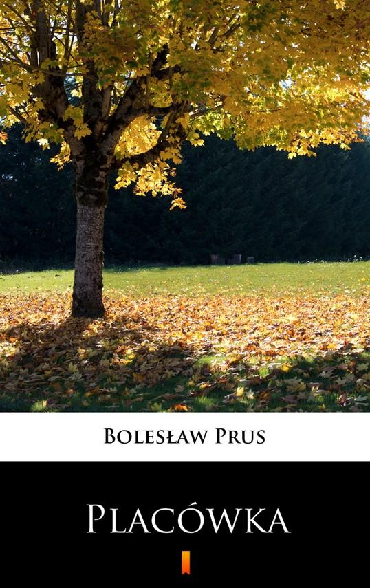 okładka Placówka, Ebook | Bolesław Prus