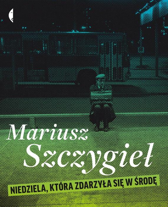 okładka Niedziela, która zdarzyła się w środęaudiobook | MP3 | Mariusz Szczygieł