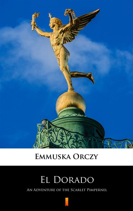 okładka El Doradoebook | epub, mobi | Emmuska Orczy