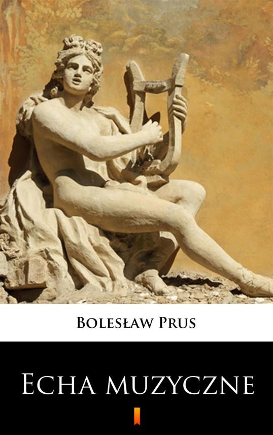 okładka Echa muzyczne, Ebook | Bolesław Prus