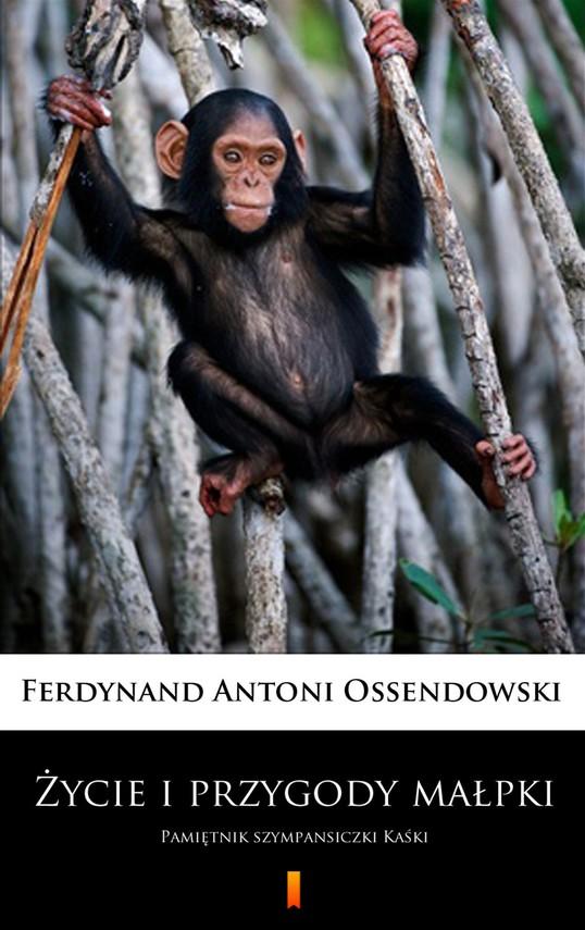 okładka Życie i przygody małpkiebook | epub, mobi | Ferdynand Antoni Ossendowski