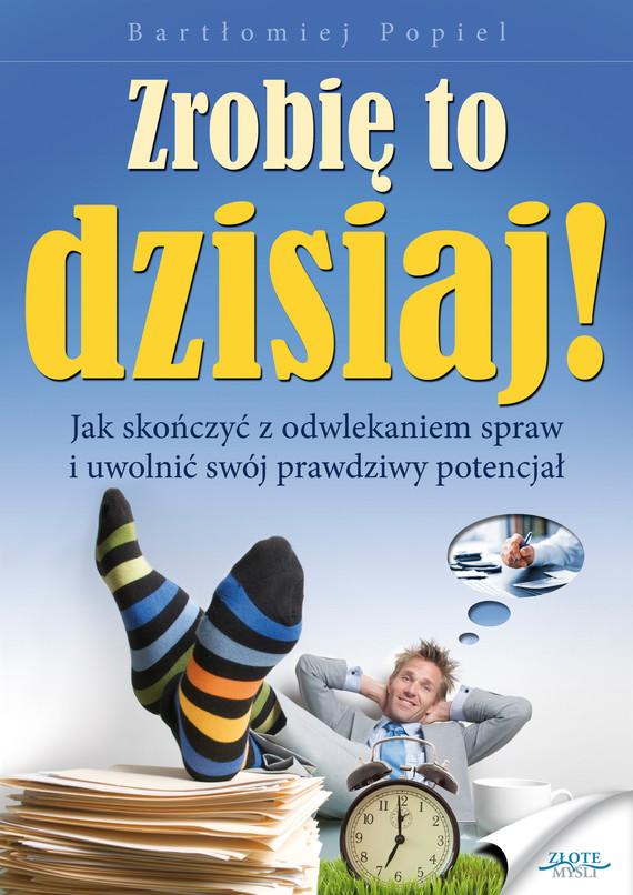 okładka Zrobię to dzisiaj!, Ebook | Bartłomiej Popiel