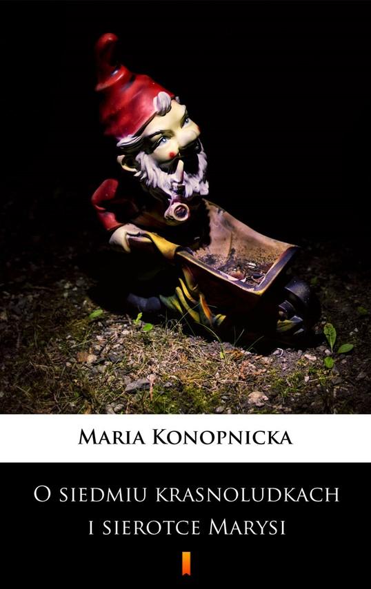 okładka O siedmiu krasnoludkach i sierotce Marysiebook | epub, mobi | Maria Konopnicka