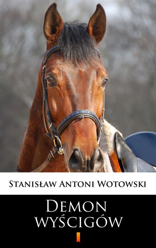 okładka Demon wyścigów, Ebook   Stanisław Antoni Wotowski