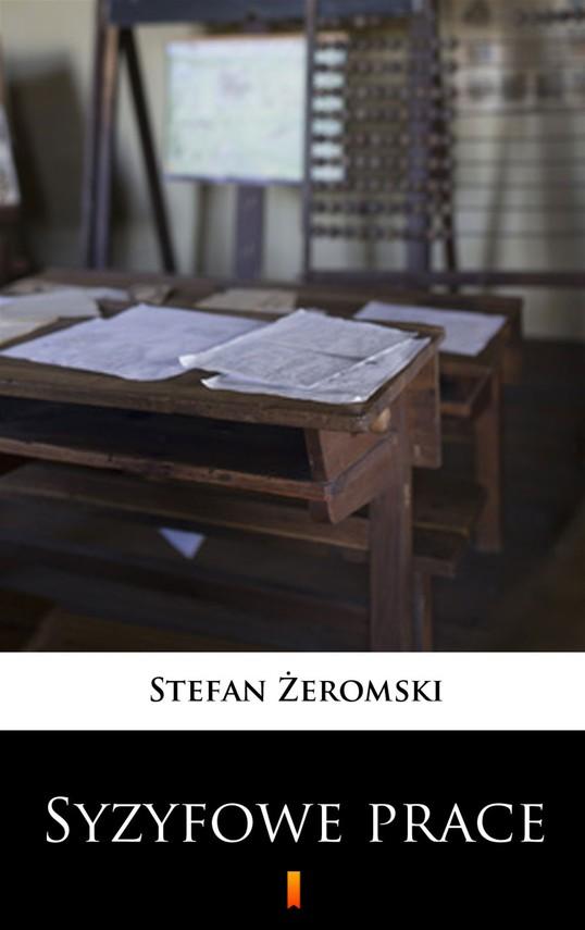 okładka Syzyfowe prace, Ebook   Stefan Żeromski