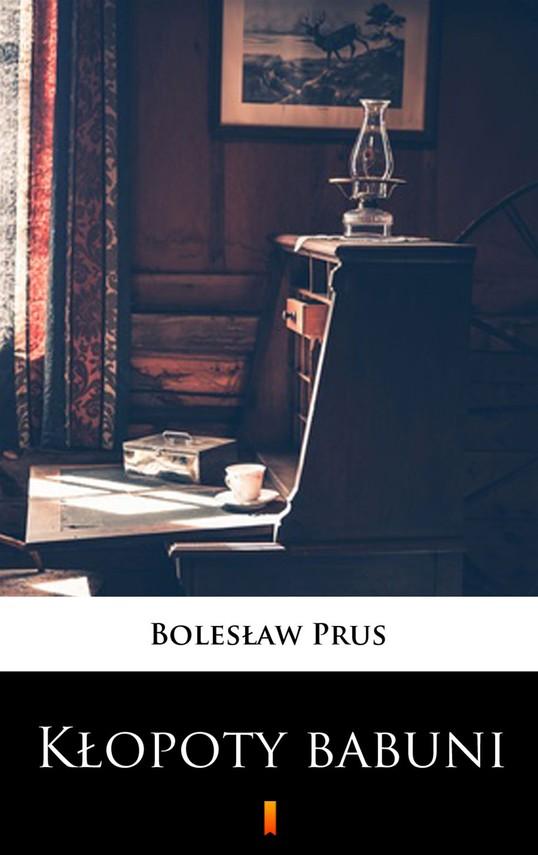 okładka Kłopoty babuniebook | epub, mobi | Bolesław Prus